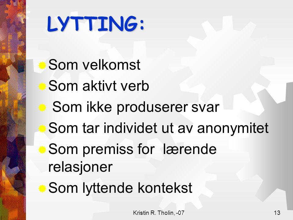 LYTTING: Som velkomst Som aktivt verb Som ikke produserer svar