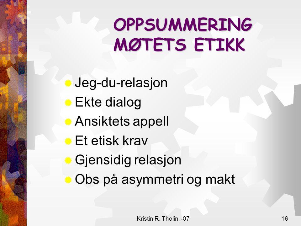 OPPSUMMERING MØTETS ETIKK