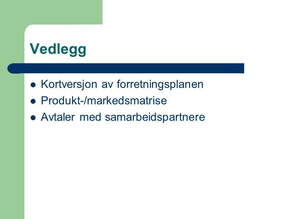 Vedlegg Kortversjon av forretningsplanen Produkt-/markedsmatrise