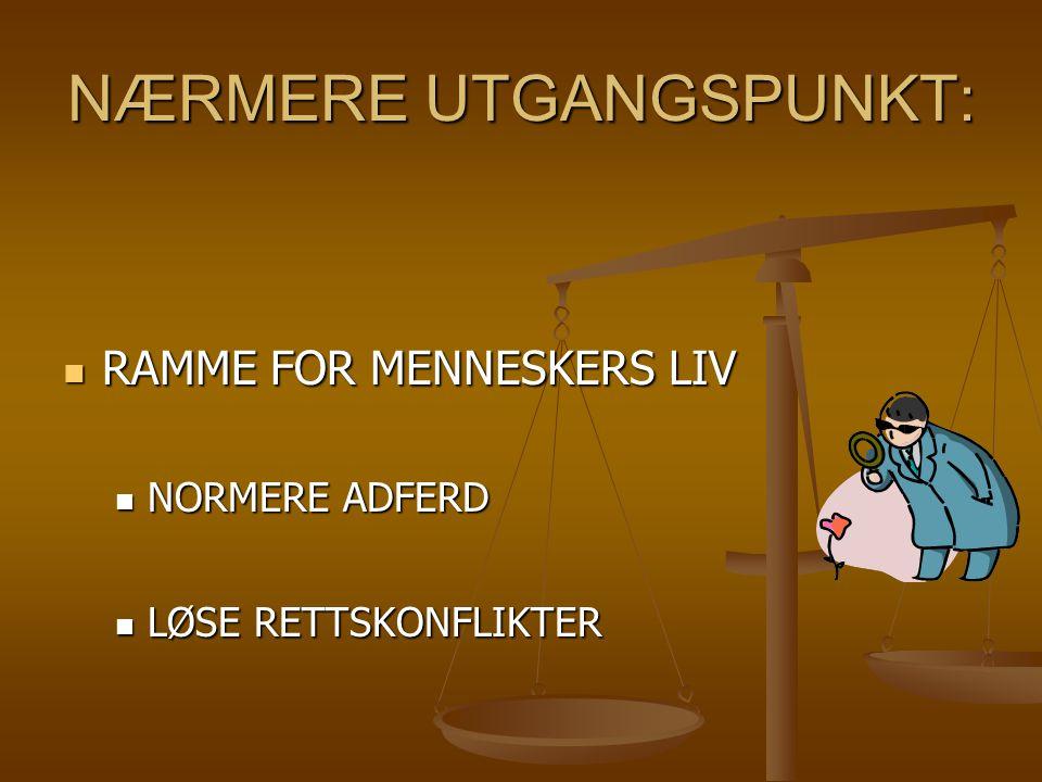 NÆRMERE UTGANGSPUNKT: