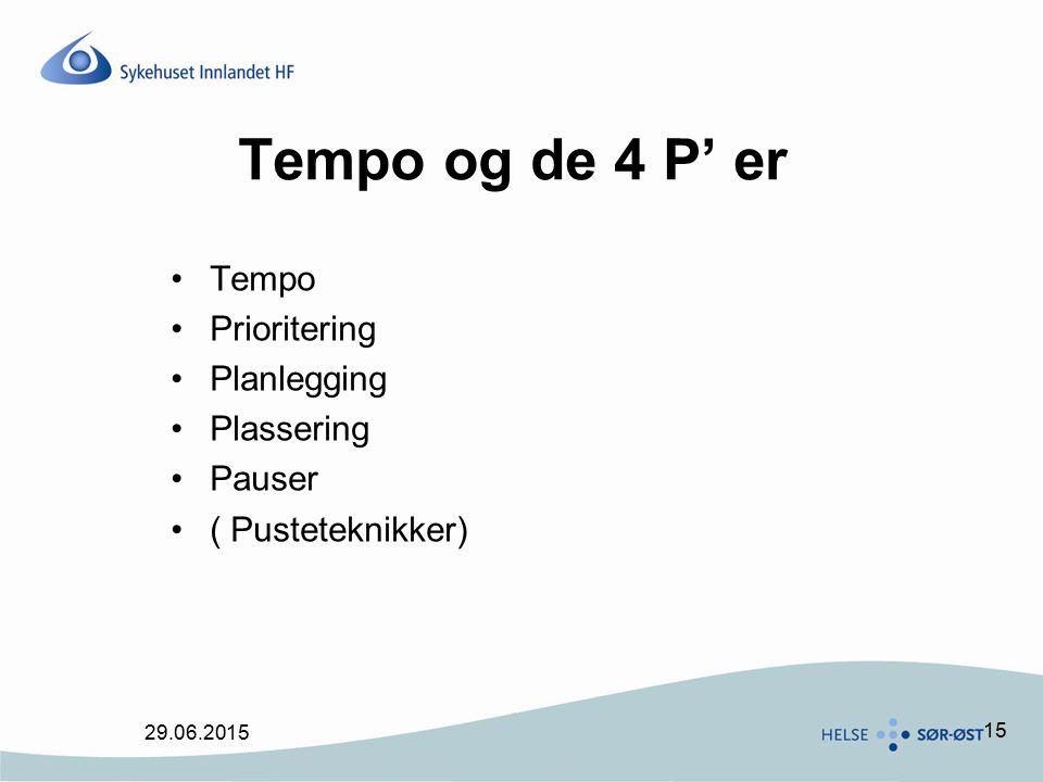 Tempo og de 4 P' er Tempo Prioritering Planlegging Plassering Pauser