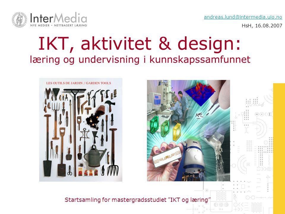 IKT, aktivitet & design: læring og undervisning i kunnskapssamfunnet