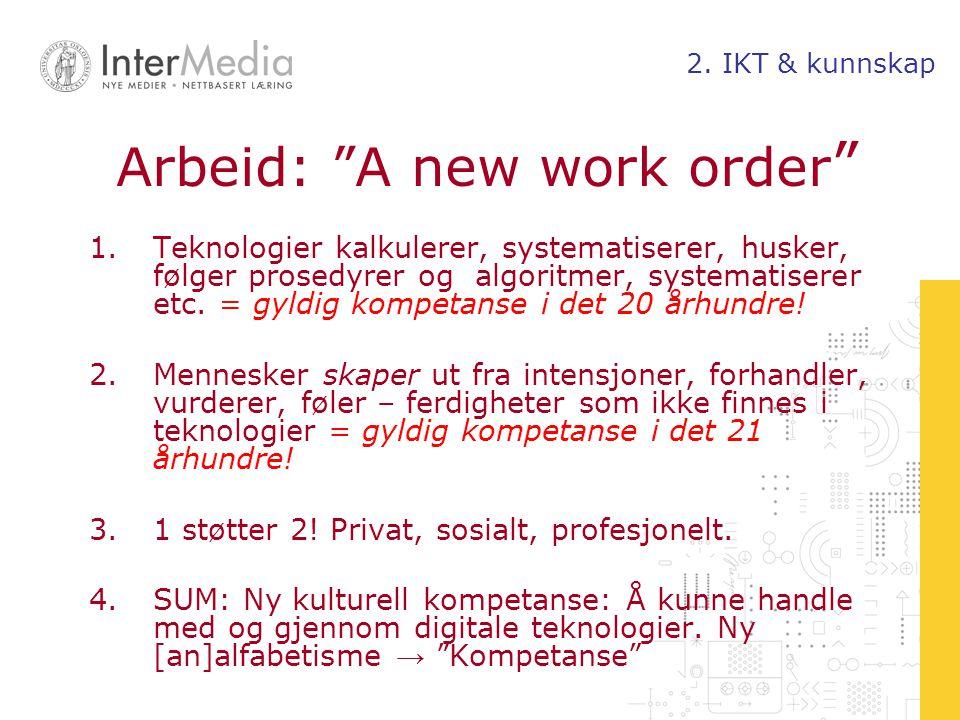 Arbeid: A new work order