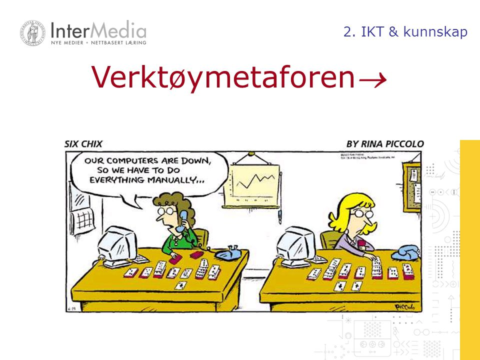 2. IKT & kunnskap Verktøymetaforen