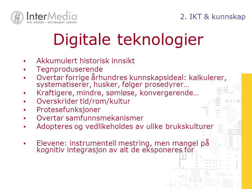 Digitale teknologier 2. IKT & kunnskap Akkumulert historisk innsikt