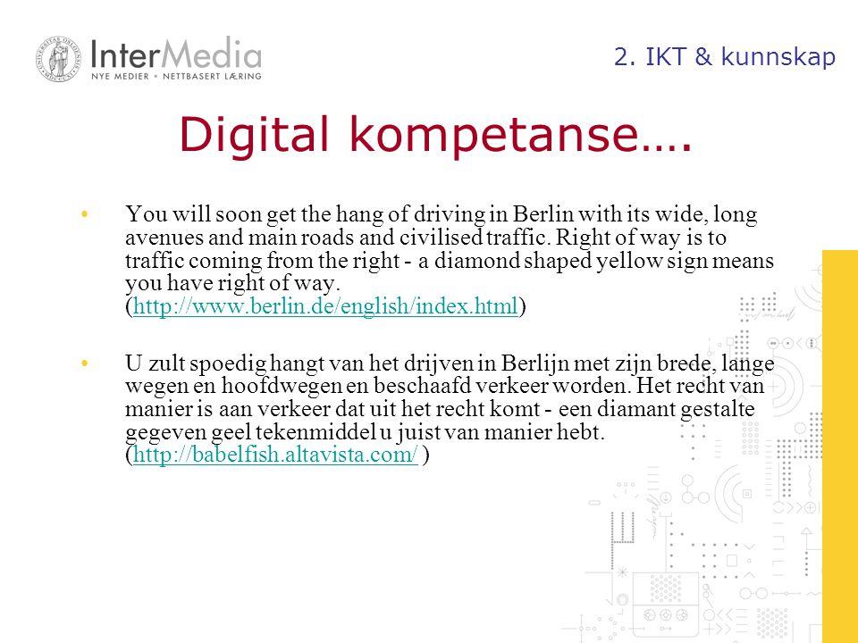Digital kompetanse…. 2. IKT & kunnskap
