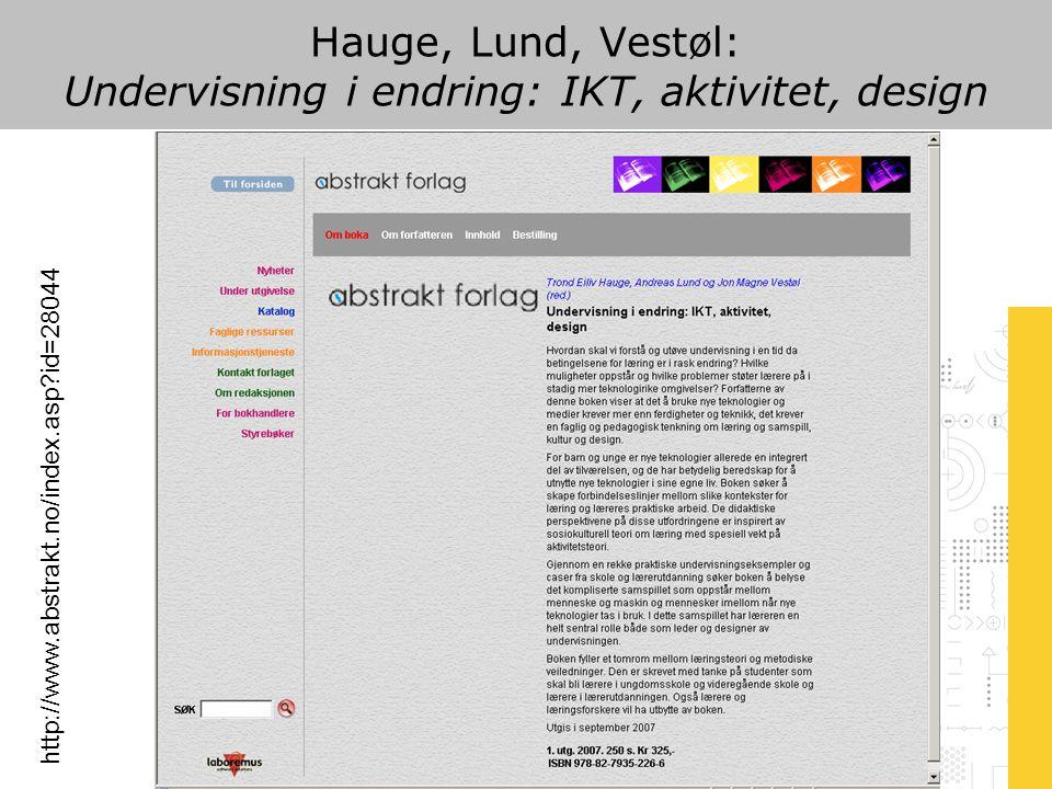 Hauge, Lund, Vestøl: Undervisning i endring: IKT, aktivitet, design