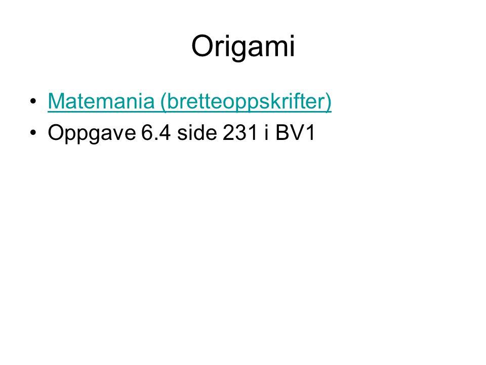 Origami Matemania (bretteoppskrifter) Oppgave 6.4 side 231 i BV1