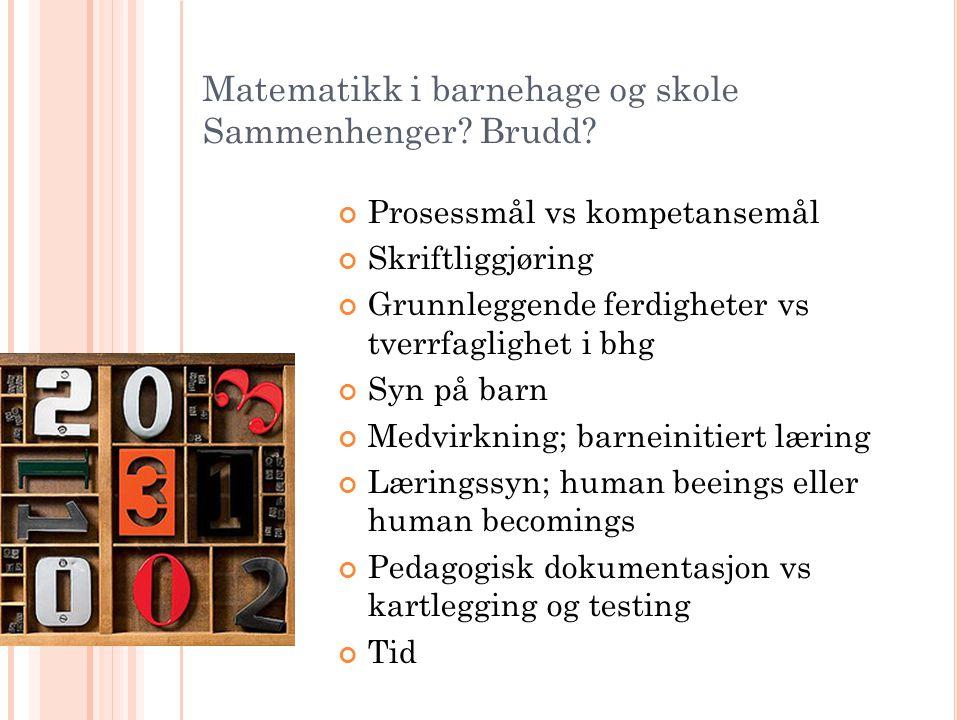 Matematikk i barnehage og skole Sammenhenger Brudd