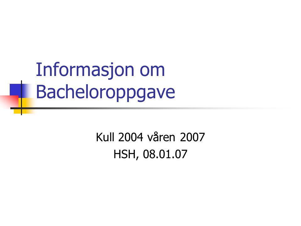 Informasjon om Bacheloroppgave