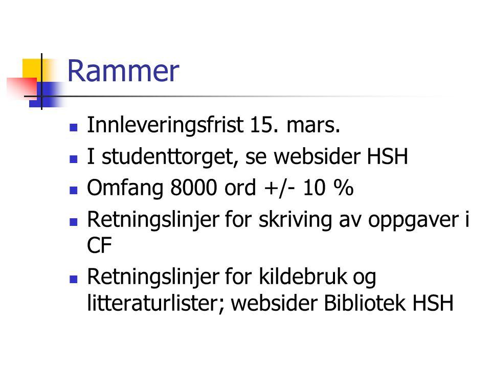 Rammer Innleveringsfrist 15. mars. I studenttorget, se websider HSH