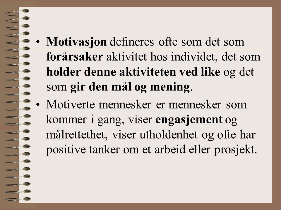 Motivasjon defineres ofte som det som forårsaker aktivitet hos individet, det som holder denne aktiviteten ved like og det som gir den mål og mening.