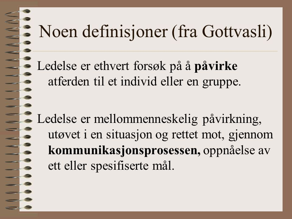 Noen definisjoner (fra Gottvasli)