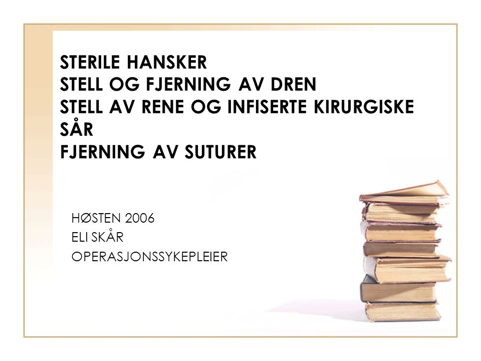 HØSTEN 2006 ELI SKÅR OPERASJONSSYKEPLEIER
