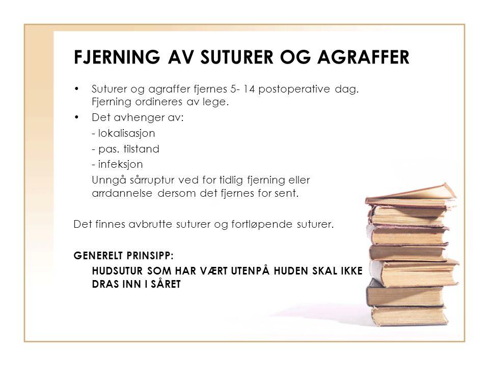 FJERNING AV SUTURER OG AGRAFFER