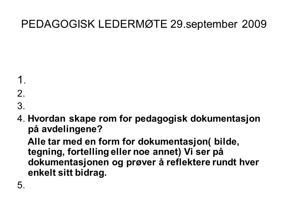 PEDAGOGISK LEDERMØTE 29.september 2009