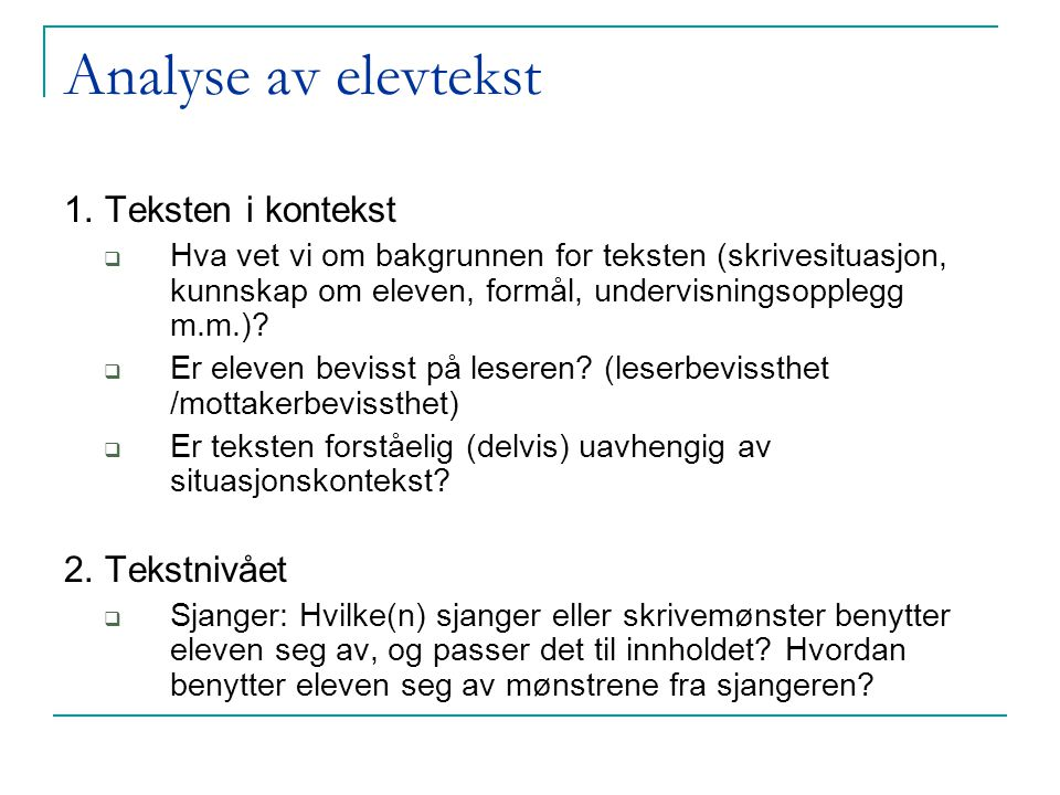 Analyse av elevtekst 1. Teksten i kontekst 2. Tekstnivået