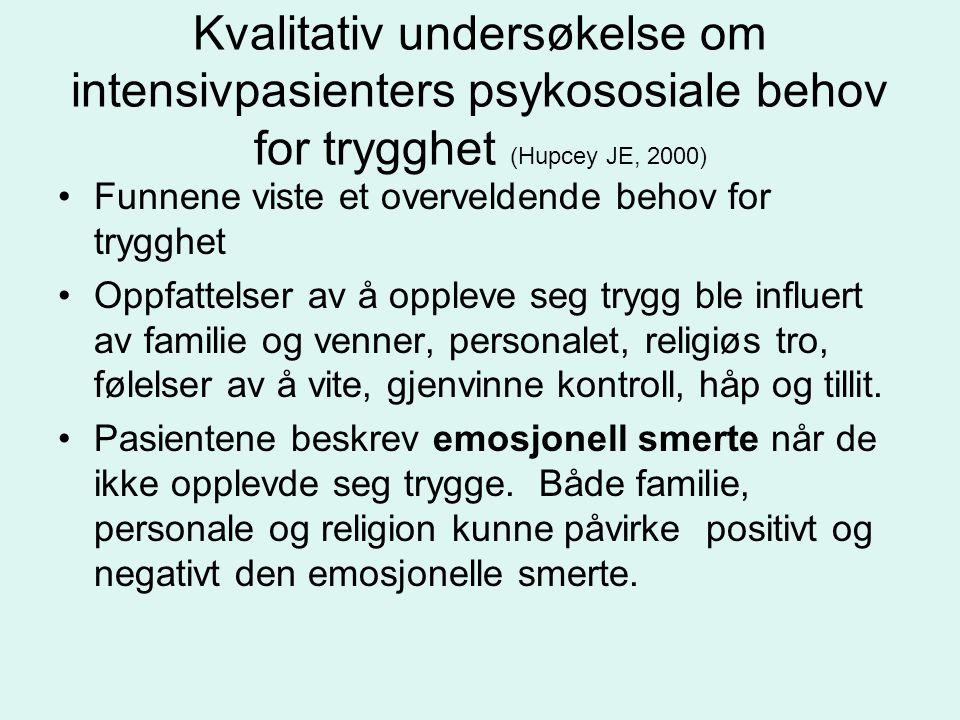Kvalitativ undersøkelse om intensivpasienters psykososiale behov for trygghet (Hupcey JE, 2000)