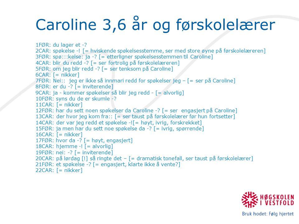 Caroline 3,6 år og førskolelærer