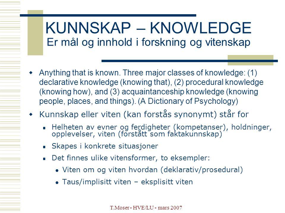 KUNNSKAP – KNOWLEDGE Er mål og innhold i forskning og vitenskap