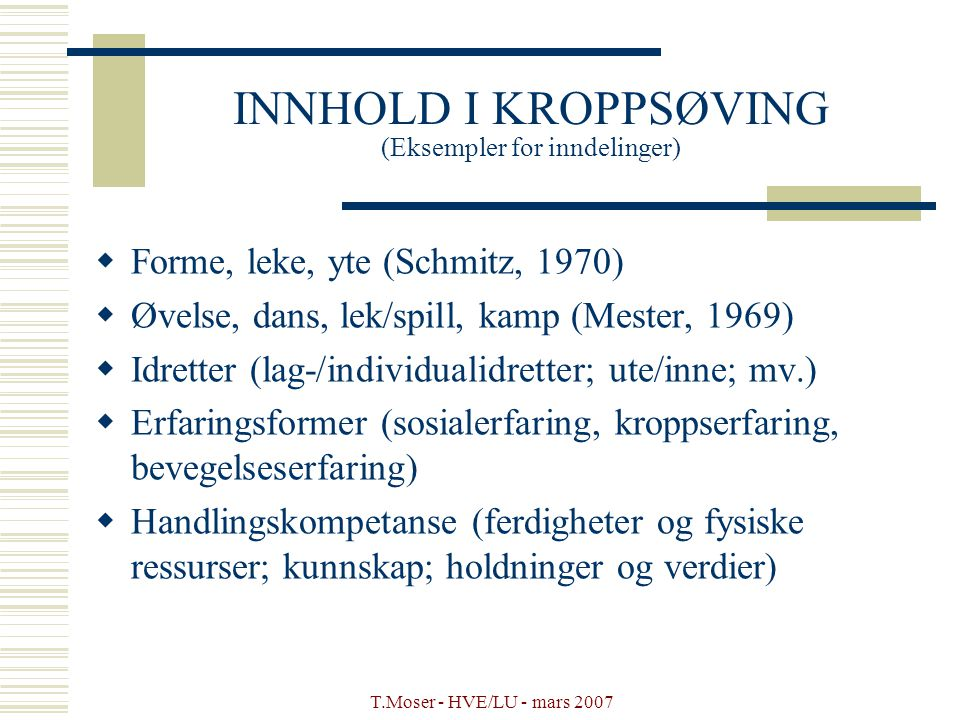 INNHOLD I KROPPSØVING (Eksempler for inndelinger)