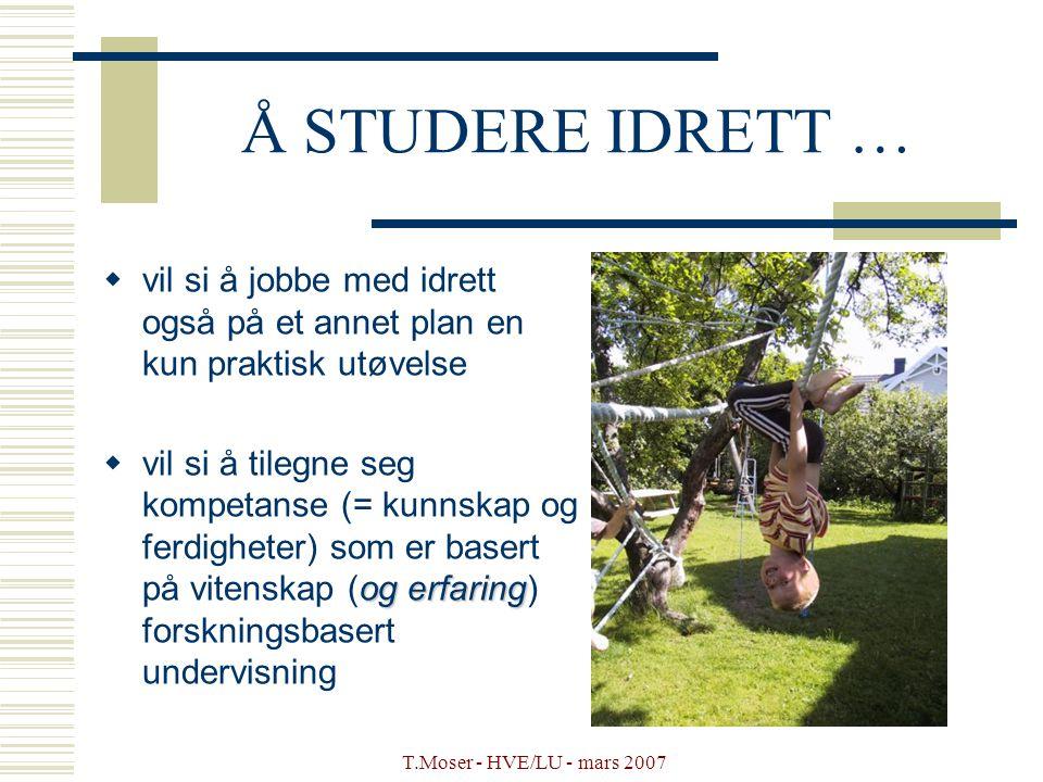 Å STUDERE IDRETT … vil si å jobbe med idrett også på et annet plan en kun praktisk utøvelse.