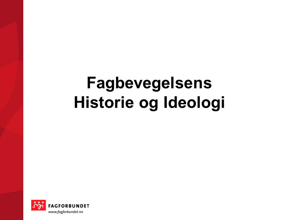 Fagbevegelsens Historie og Ideologi