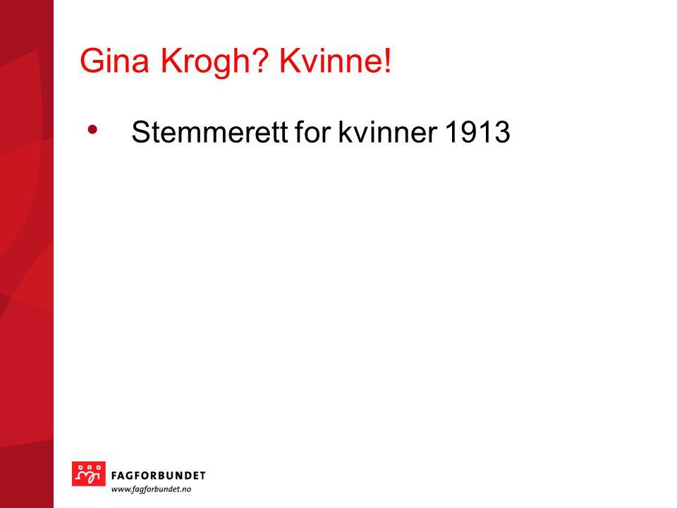 Gina Krogh Kvinne! Stemmerett for kvinner 1913