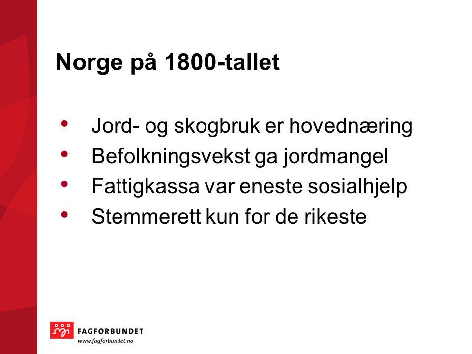 Norge på 1800-tallet Jord- og skogbruk er hovednæring