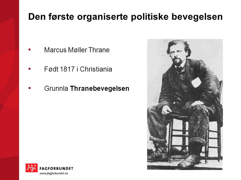 Den første organiserte politiske bevegelsen