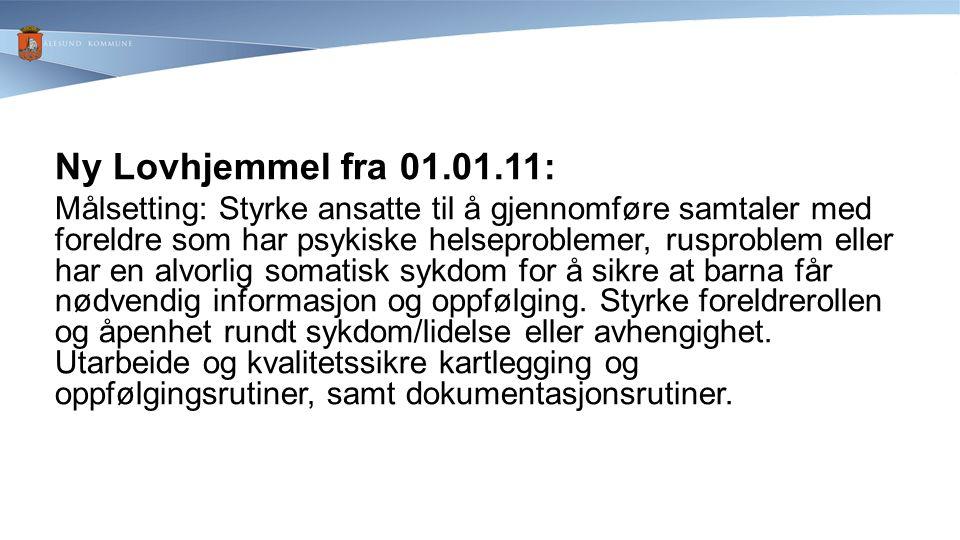 17.04.2017 Ny Lovhjemmel fra 01.01.11:
