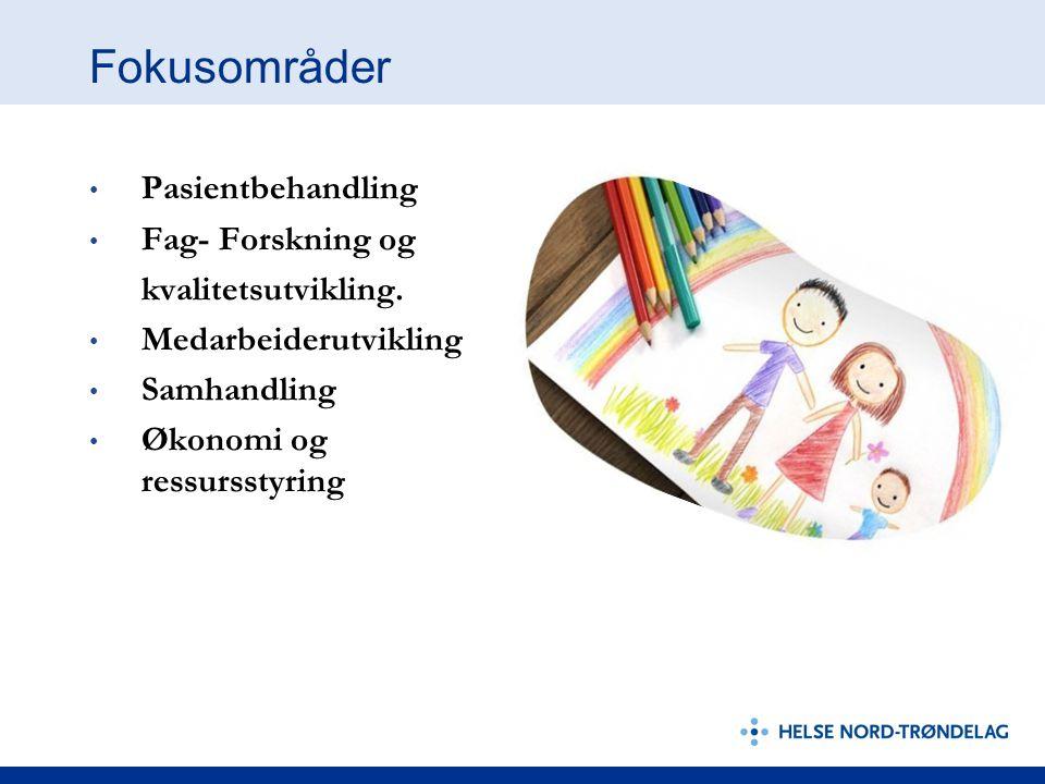 Fokusområder Pasientbehandling Fag- Forskning og kvalitetsutvikling.