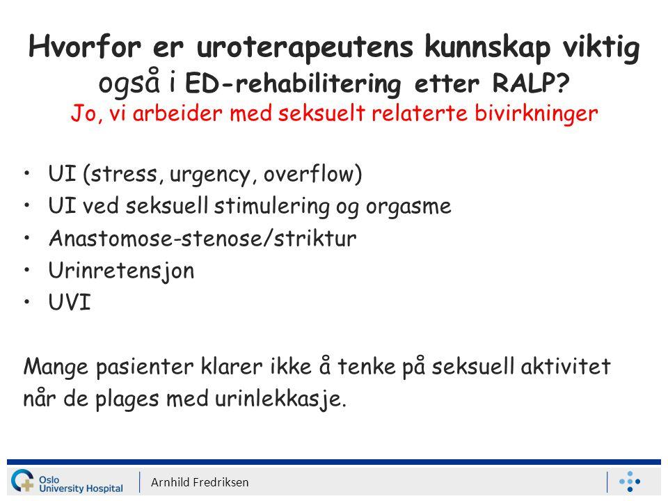Hvorfor er uroterapeutens kunnskap viktig også i ED-rehabilitering etter RALP Jo, vi arbeider med seksuelt relaterte bivirkninger