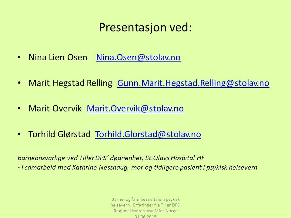 Presentasjon ved: Nina Lien Osen Nina.Osen@stolav.no