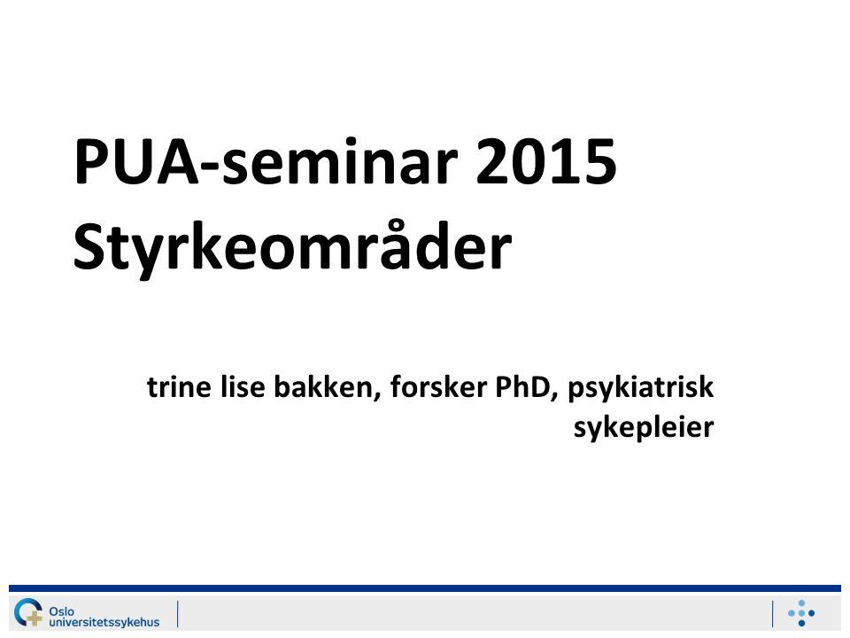 PUA-seminar 2015 Styrkeområder