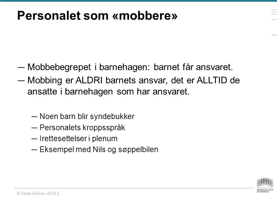 Personalet som «mobbere»