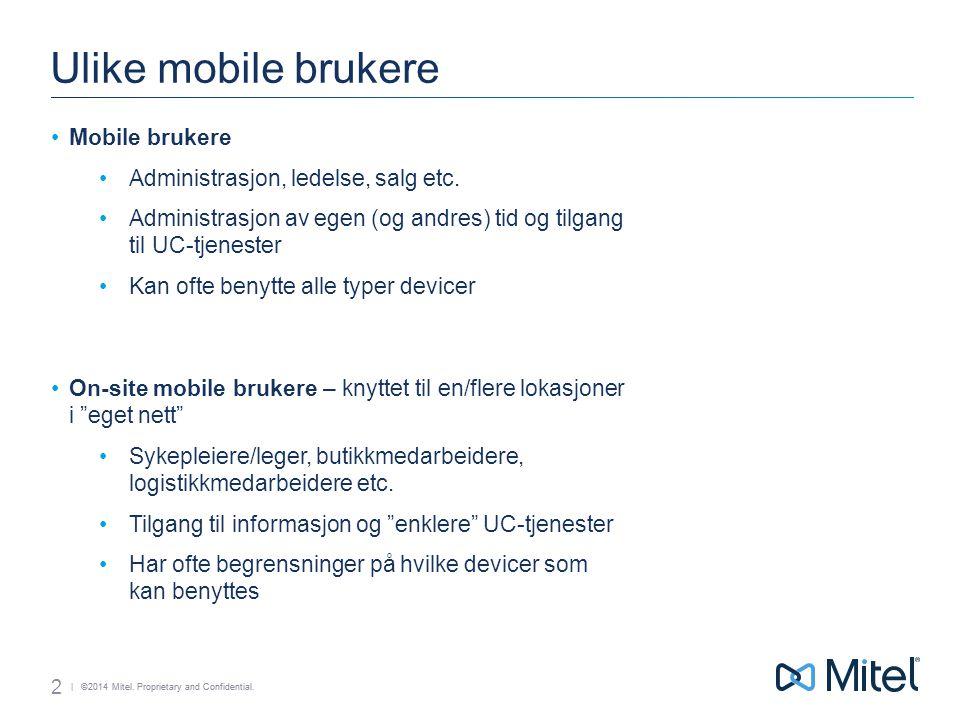 Ulike mobile brukere Mobile brukere Administrasjon, ledelse, salg etc.