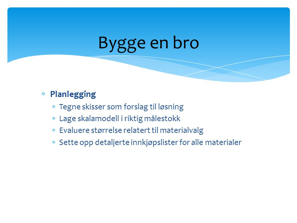 Bygge en bro Planlegging Tegne skisser som forslag til løsning