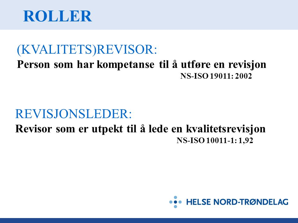 ROLLER (KVALITETS)REVISOR: REVISJONSLEDER: