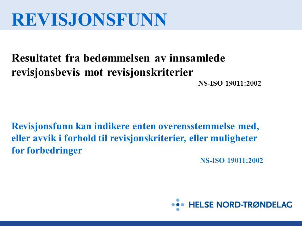 REVISJONSFUNN Resultatet fra bedømmelsen av innsamlede revisjonsbevis mot revisjonskriterier. NS-ISO 19011:2002.