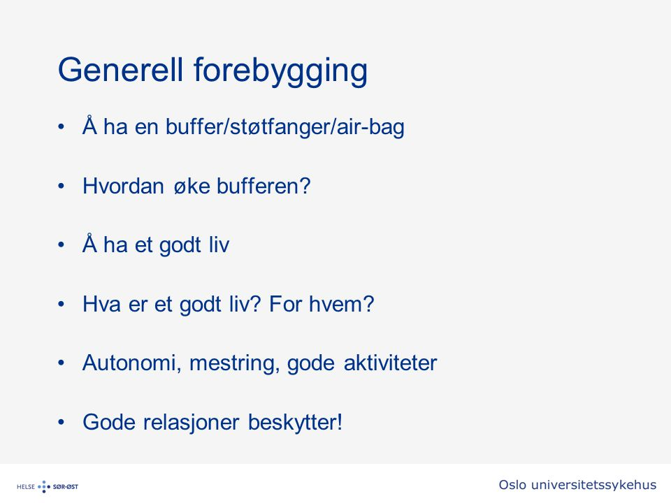 Generell forebygging Å ha en buffer/støtfanger/air-bag