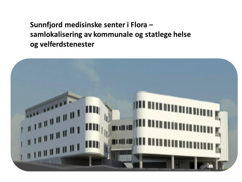 Sunnfjord medisinske senter i Flora – samlokalisering av kommunale og statlege helse og velferdstenester