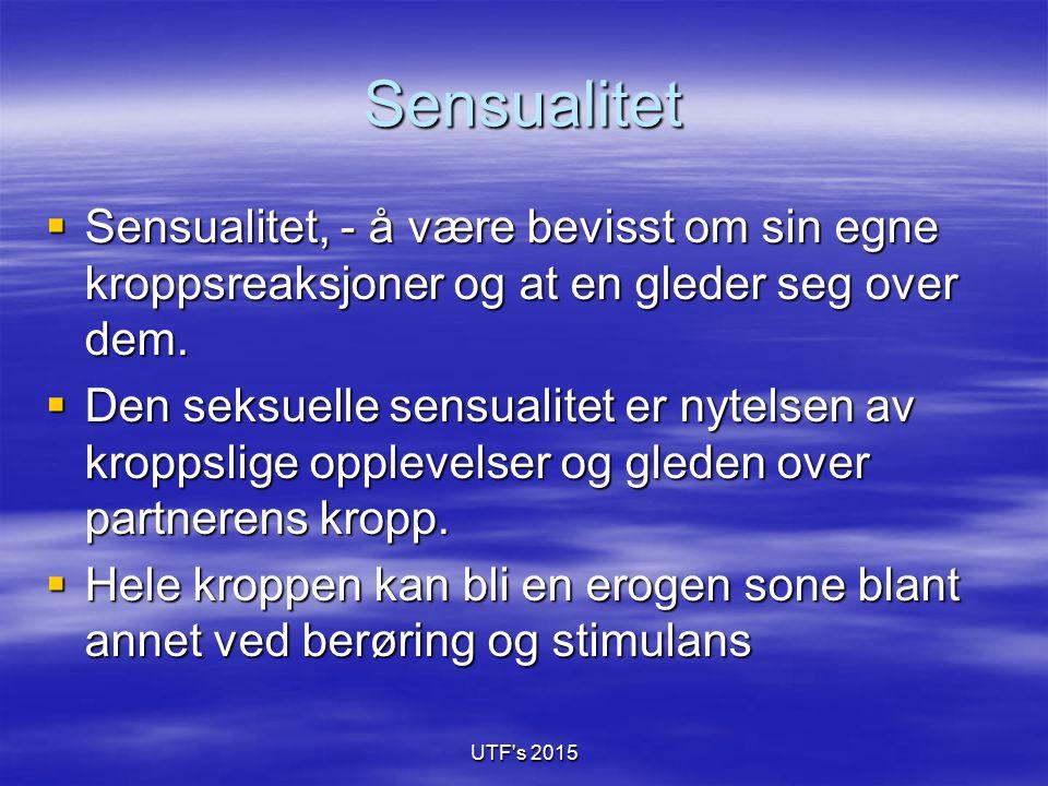 Sensualitet Sensualitet, - å være bevisst om sin egne kroppsreaksjoner og at en gleder seg over dem.