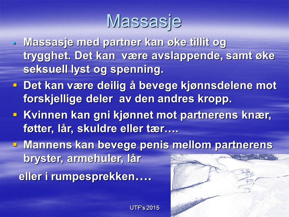 Massasje Massasje med partner kan øke tillit og trygghet. Det kan være avslappende, samt øke seksuell lyst og spenning.