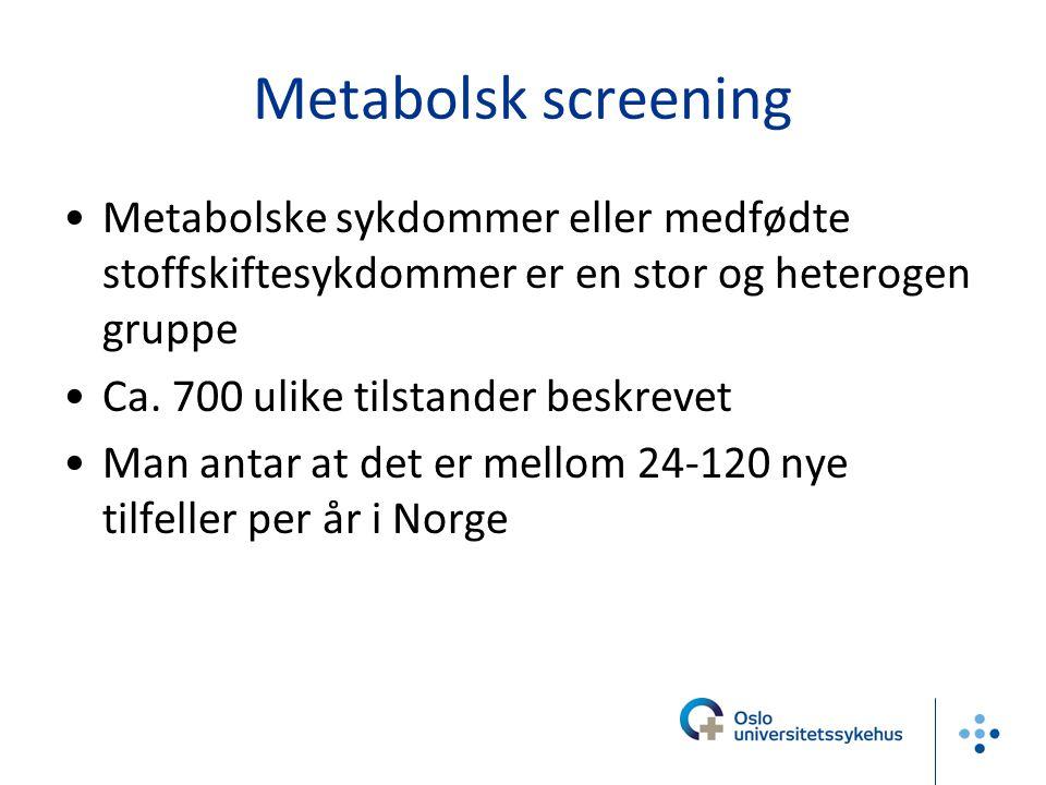 Metabolsk screening Metabolske sykdommer eller medfødte stoffskiftesykdommer er en stor og heterogen gruppe.