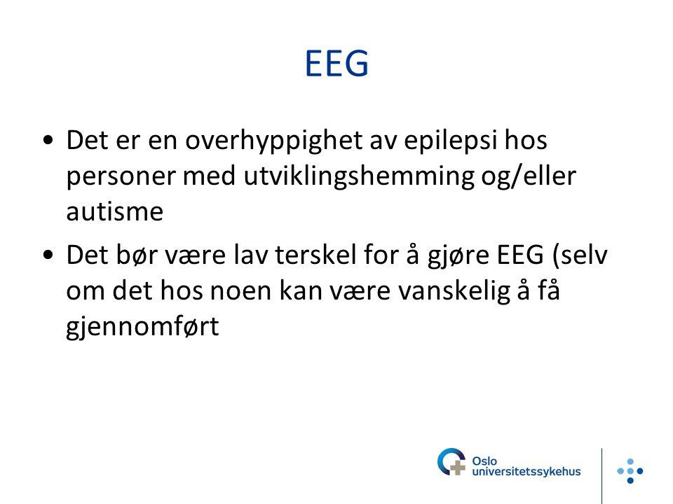 EEG Det er en overhyppighet av epilepsi hos personer med utviklingshemming og/eller autisme.