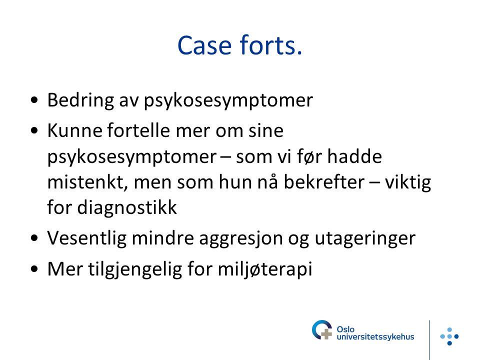 Case forts. Bedring av psykosesymptomer