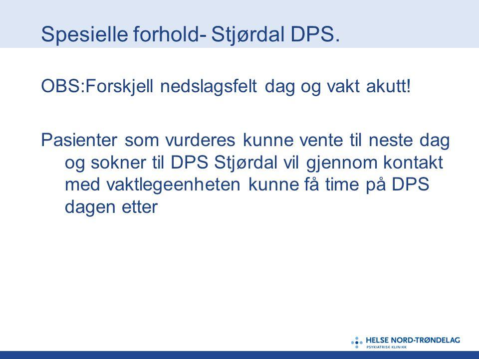 Spesielle forhold- Stjørdal DPS.