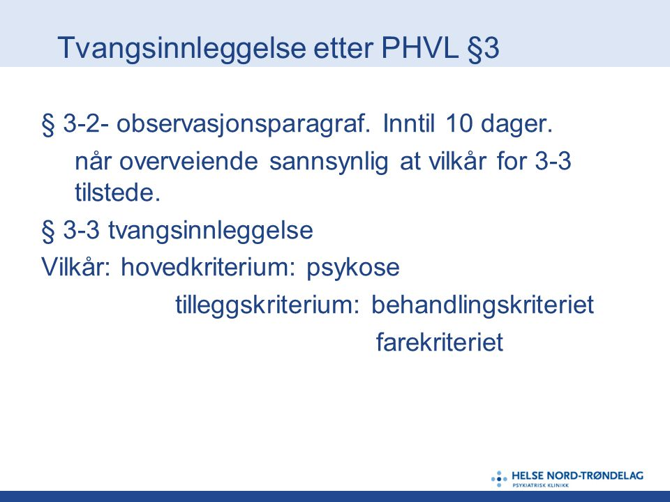 Tvangsinnleggelse etter PHVL §3