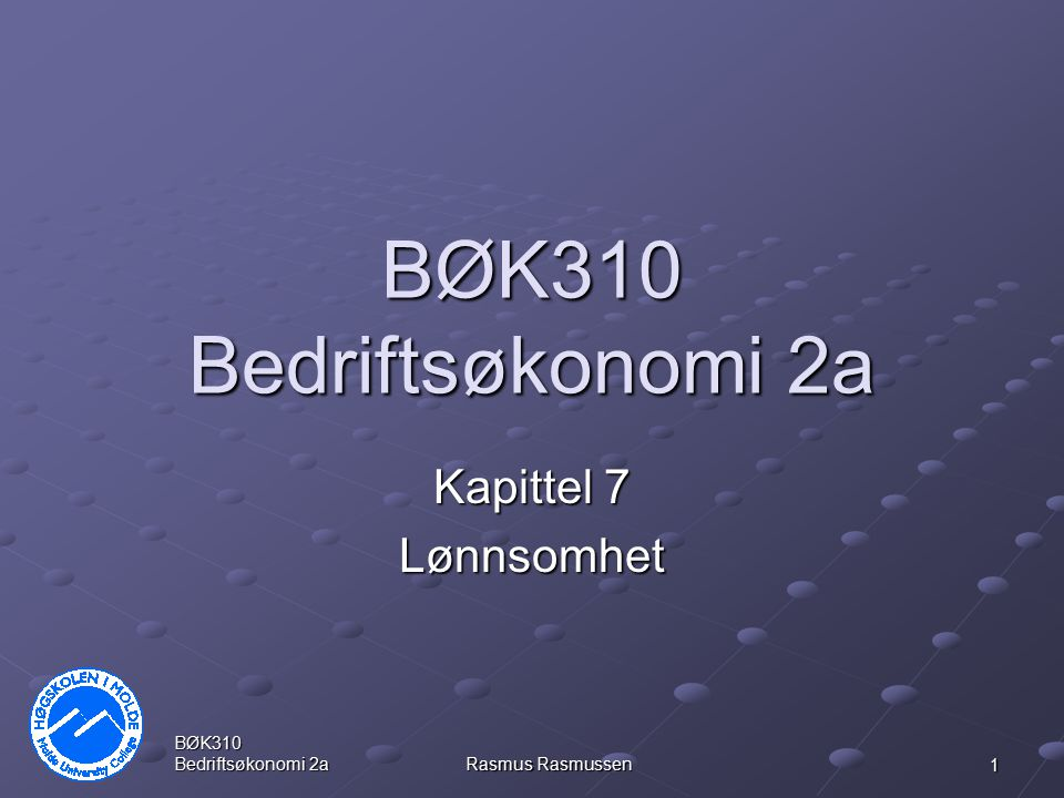 BØK310 Bedriftsøkonomi 2a Kapittel 7 Lønnsomhet